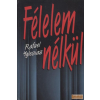Magyar Könyvklub Félelem nélkül