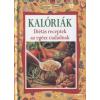 Kossuth Kalóriák - Diétás receptek az egész családnak