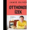 OLIVER, JAMIE - OTTHONOS ÍZEK - 100 KLASSZIKUS RECEPT - SZERETTEID ÖRÖMÉRE
