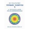 BLAVATSKY, H.P. - TITKOS TANÍTÁS V. - A VILÁGVALLÁSOK ÕSI JELKÉPRENDSZERE