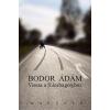 Magvető Könyvkiadó Bodor Ádám: Vissza a fülesbagolyhoz - Válogatott elbeszélések