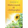 Szent Gellért Kiadó és Nyomda Anselm Grünk: Minden napunk út a boldogsághoz