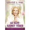 Louise L. Hay, Robert Holden Az élet szeret téged