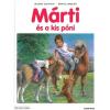 Holló és Társa Könyvkiadó Gilbert Delahaye - Marcel Marlier: Márti és a kis póni