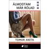 PYRUS Tomor Anita: ÁLMODTAM MÁR RÓLAD