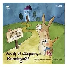 Kolibri Kiadó Carl-Johan Forssén Ehrlin: Aludj el szépen, Bendegúz! (Előrendelhető, várható megjelenés: 2015.11.15) gyermek- és ifjúsági könyv