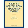 - Kelet- és Közép-Európa régióinak portréi