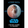 Alexandra Bracken : Star Wars - A hercegnő, a kalandor és a párafarmer