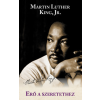 Martin Luther King Jr. Jr. Martin Luther King: Erő a szeretethez