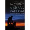 Cormac McCarthy A síkság városai - Határvidék-trilógia 3.