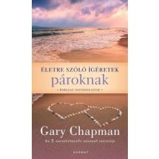 Gary Chapman Életre szóló ígéretek pároknak életmód, egészség
