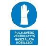 Pulzusvédő védőkesztyű használata kötelező! (TÁBLA)
