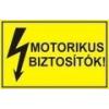 Motorikus biztosítók! (TÁBLA)
