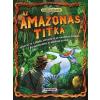 - AZ AMAZONAS TITKA - KALANDOS KÜLDETÉS