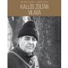 Helikon Kiadó Ablonczy Bálint - Korniss Péter: Kallós Zoltán világa