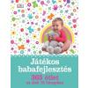 Centrál Médiacsoport Susannah Steel: Játékos babafejlesztés - 365 ötlet az első 12 hónapban