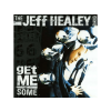 Jeff Healey Get Me Some CD