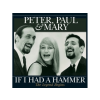 Peter, Paul & Mary If I Had a Hammer - The Legend Begins LP