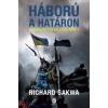 Richard Sakwa : Háború a határon - Ukrajna üllő és kalapács között