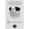 MŰVELT NÉP KIADÓ Tara Sue Me: Az alávetett - Alávetett trilógia 1.