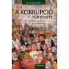 ENGELS, JENS IVO - A KORRUPCIÓ TÖRTÉNETE - A KORAI ÚJKORTÓL A 20. SZÁZADIG