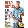 Jaffa Kiadó Bear Grylls: A te életed - Egyél érte!