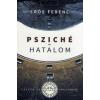 Erős Ferenc Psziché és hatalom