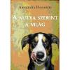 Alexandra Horowitz A kutya szerint a világ