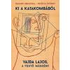 Passuth Krisztina, Petőcz György Ki a katakombából