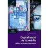 Fehér Katalin Digitalizáció és új média