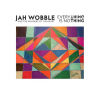 Jah Wobble and The Invaders of The Heart Everything Is Nothing CD hobbi, szabadidő