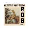Rob Make It Fast, Make It Slow LP