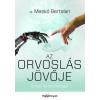 HVG Könyvek Dr. Meskó Bertalan: Az orvoslás jövője - Ember és technológia
