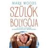 Jaffa Kiadó Mark Woods: Szülők bolygója - A világ legjobb gyereknevelési módszerei