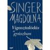 SINGER MAGDOLNA - VIGASZTALÓDÁS A GYÁSZBAN - ÚJ BORÍTÓ!