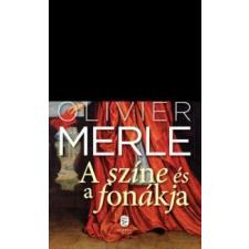Olivier Merle Színe és fonákja regény