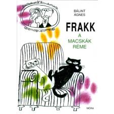 Móra Kiadó Bálint Ágnes: Frakk a macskák réme gyermek- és ifjúsági könyv