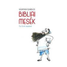 Szunyogh Szabolcs SZUNYOGH SZABOLCS - BIBLIAI MESÉK - FÜR EMIL RAJZAIVAL vallás