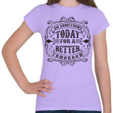 PRINTFASHION Tégy ma egy jobb holnapért! - Női póló - Viola