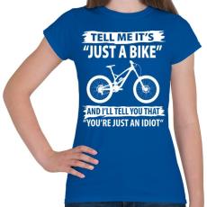 PRINTFASHION Just a bike - Női póló - Királykék