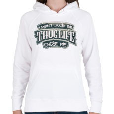PRINTFASHION Thug Life chose me - Női kapucnis pulóver - Fehér