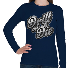 PRINTFASHION Drift or Die - Női hosszú ujjú póló - Sötétkék