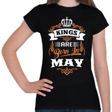 PRINTFASHION A királyok májusban születnek - Női póló - Fekete női póló