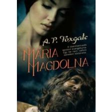 A. P. Foxgate Mária Magdolna irodalom