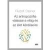 ABG Az antropozófia válaszai a világ és az élet kérdéseire - Rudolf Steiner