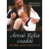 Ablonczy László ÁRVAI RÉKA CSODÁI - KUBIK ANNA KÖNYVE