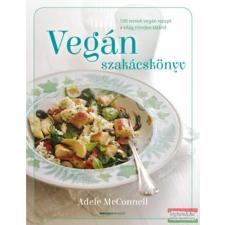 Adele McConnell Adele McConnell - Vegán szakácskönyv - 100 remek vegán recept a világ minden tájáról életmód, egészség