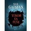 Agave Kiadó Neil Gaiman-Tükör és füst (Új példány, megvásárolható, de nem kölcsönözhető!)