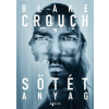 Agave Könyvek Blake Crouch: Sötét anyag (Előrendelhető, várható megjelenés: 2016.08.02.)
