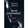 Agave Könyvek Megan Abbott: Majd megismersz